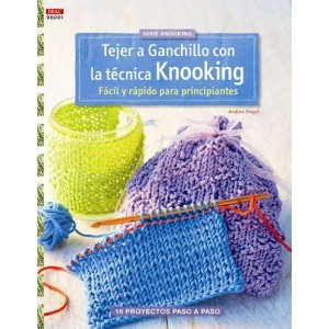 Serie Knooking - Tejer a Ganchillo con la técnica Knooking
