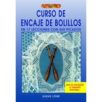 """El Libro de... """"Curso de Encaje de Bolillos""""  en 17 lecciones con sus picados."""